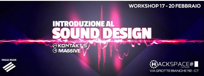 Workshop Sound Design 17//20 Febbraio 2014 presso Hackspace